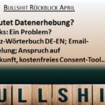 Bullshit-Rückblick April und Vorschau