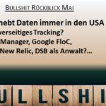 Bullshit-Rückblick Mai und Vorschau