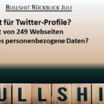 Bullshit-Rückblick Juli und Vorschau