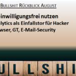Bullshit-Rückblick August und Vorschau