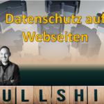 Datenschutz auf Webseiten: Häufige Probleme, Gefahren und Missverständnisse